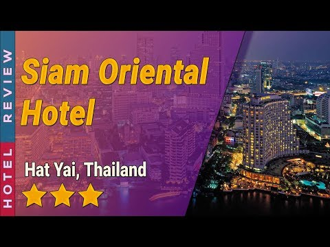 Siam Oriental Hotel hotel review   Hotels in Hat Yai   Thailand Hotels