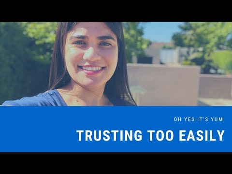 Yumi on trusting too easily