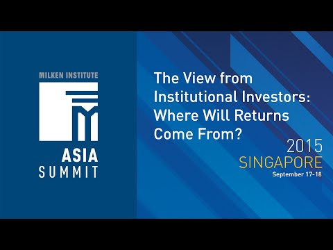 Asia Summit 2015 - The View from Institutional Investors: Where Will Returns Come From?