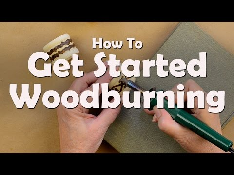 How To Get Started Woodburning