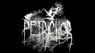 Petrichor - A Dying God Coming Into Human Flesh