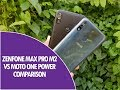 ASUS Zenfone Max Pro M2 vs Moto One Power Comparison- Display, Software, Camera and Battery Life
