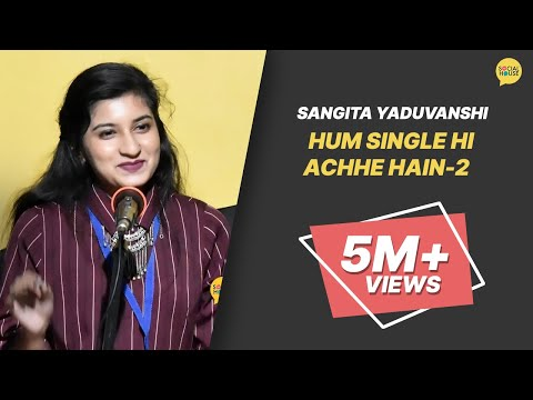 Hum Single Hi Ache Hain - Part 2 | Sangita Yaduvanshi | The Social House Poetry | Whatashort