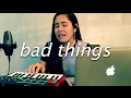 bad things by machine gun kelly feat camila cabello | cover video & mp3