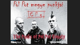 THE PUNKS OF POL POT COUNTY - Official trailer (Hungarian title: Pol Pot megye punkai)