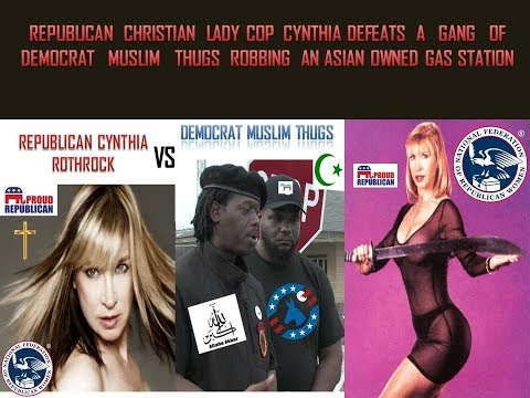 Republican Christian Cop: Detective Cynthia vs Democrat Muslim Thugs!
