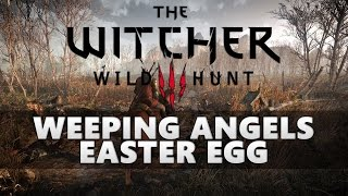 The Witcher 3 Weeping Angels Easter Egg