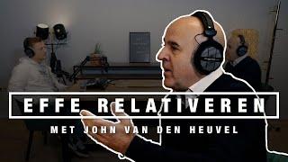 JOHN VAN DEN HEUVEL over 24/7 BEVEILIGING, LEGALISERING en BAND met CRIMINELEN | EFFE RELATIVEREN