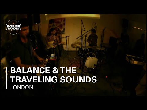 Balance & The Traveling Sounds LIVE in the Boiler Room