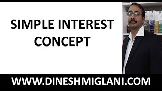 Simple Interest : Concept and Questions for CAT, SSC, Banking, CLAT, GMAT, GRE by Dinesh Miglani Sir