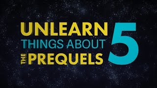 Prequels Strike Back! Unlearn Five Things About The Star Wars Prequels