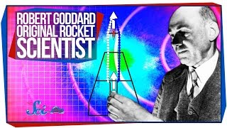 Great Minds: Robert Goddard, Original Rocket Scientist