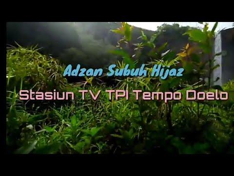Adzan Hijaz Subuh Stasiun TV TPI (MNCTV) Tempoe Doeloe