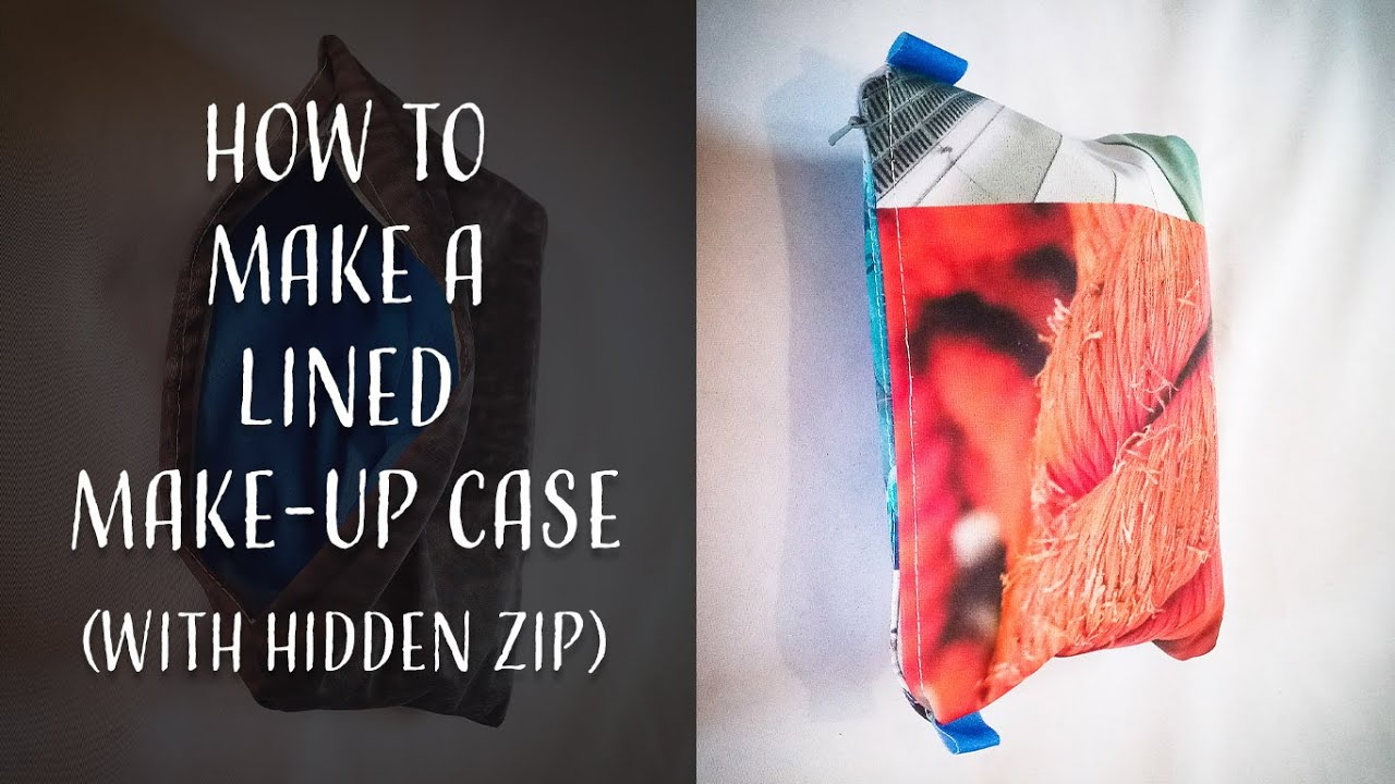 How to Make a Lined Make Up Case for Beginners