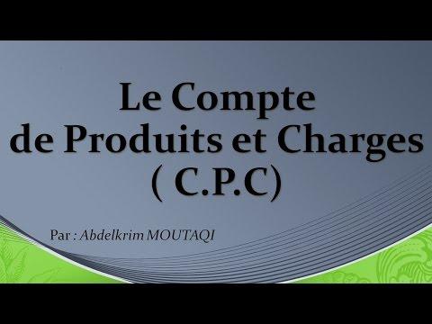 Le Compte des Produits et Charges ( C.P.C)
