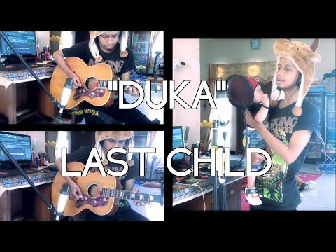Duka - Last Child (Cover) w/ Kay my first hero
