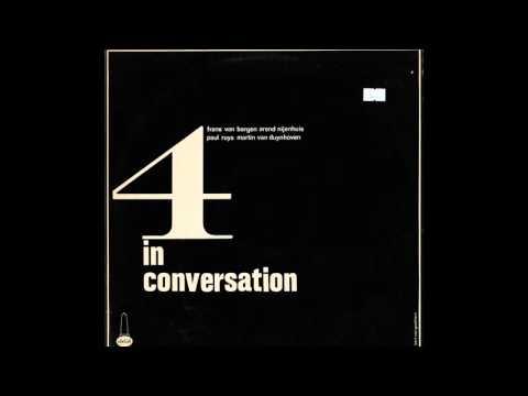 4 in Conversation - Frans van Bergen, Arend Nijenhuis, Paul Ruys, Martin van Duynhoven.