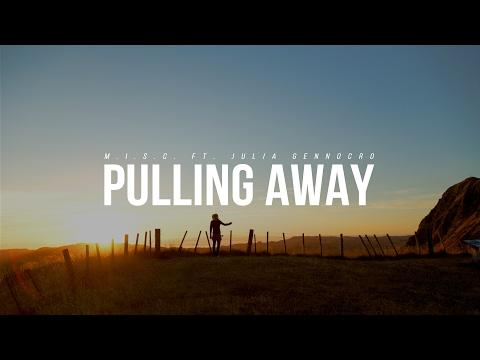 M.I.S.C. - Pulling Away (ft. Julia Gennocro)