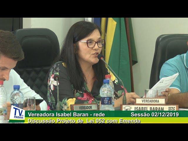 Vereadora Isabel Baran  rede Discussão Projeto de  Lei 052 Sessão 02 12 2019