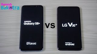 LG V30 Plus vs Samsung Galaxy S8 Plus Speed Test and Camera Compare