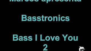 Bass I Love You 2