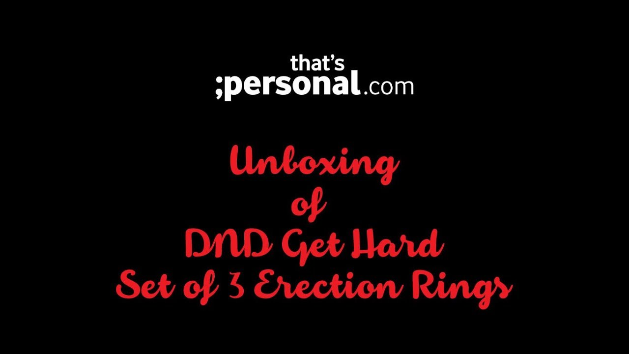 DND Get Hard Set of 3 Cock Rings - New Product Unboxing Video
