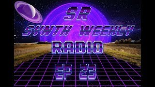 S.R. Synth Weekly Episode 23.