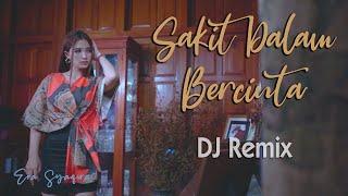 Download lagu Sakit Dalam Bercinta (DJ Remix Koplo) ~ Era Syaqira   |   Fullbass