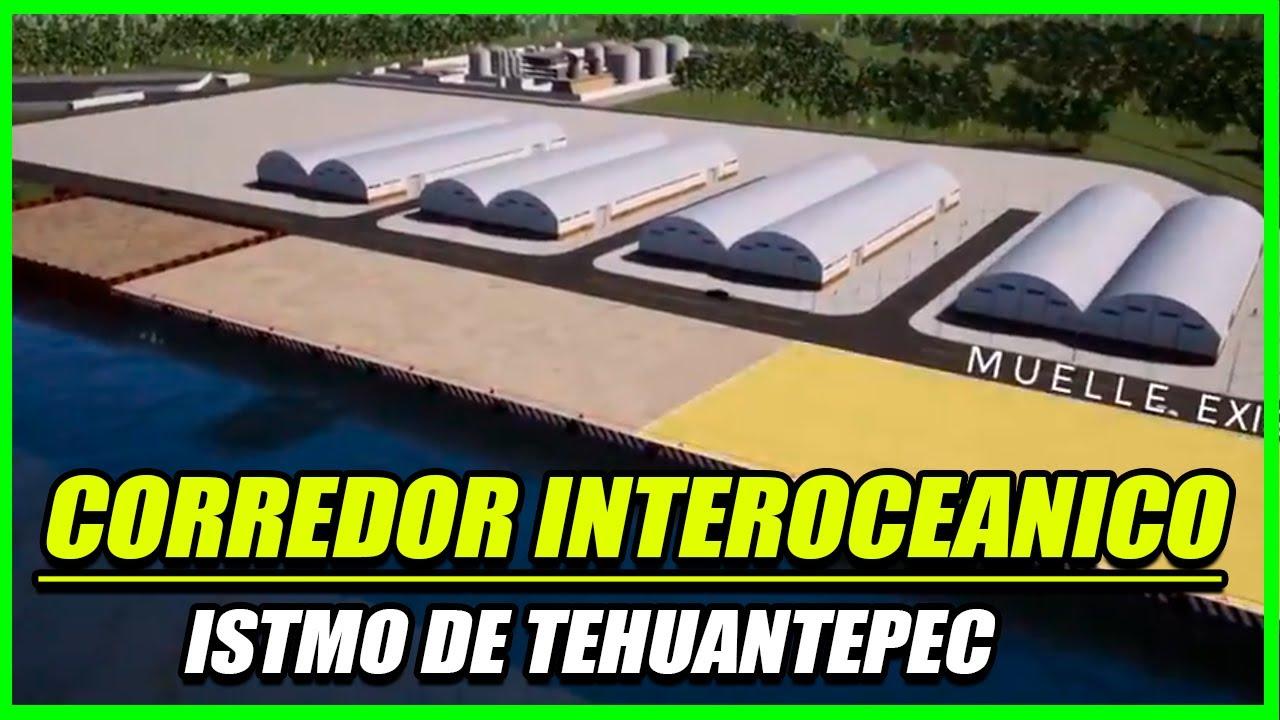 AVANCES DEL CORREDOR INTEROCEANICO DEL ISTMO DE TEHUANTEPEC