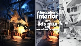 Atmospheric Interior Using 3ds Max And Marvelous Designer