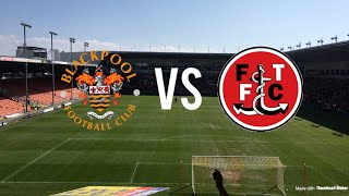 Blackpool vs Fleetwood Local Derby!