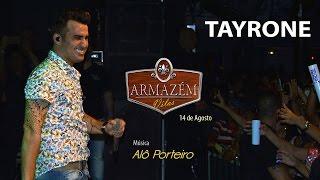 Tayrone - Alô Porteiro (Armazém Vilas) [Ao Vivo]