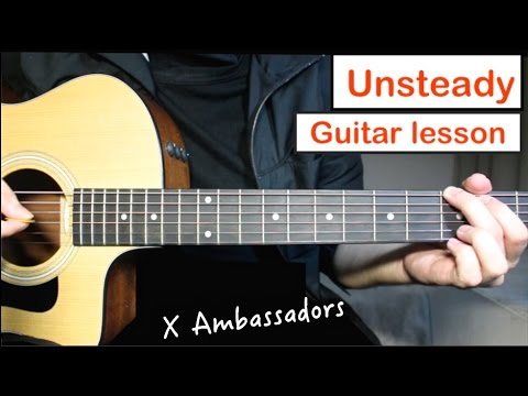 X Ambassadors - Unsteady | Guitar Lesson (Tutorial) How to play Chords