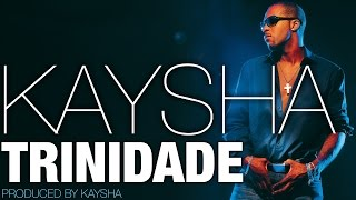 Kaysha - trinidade [Official Audio]