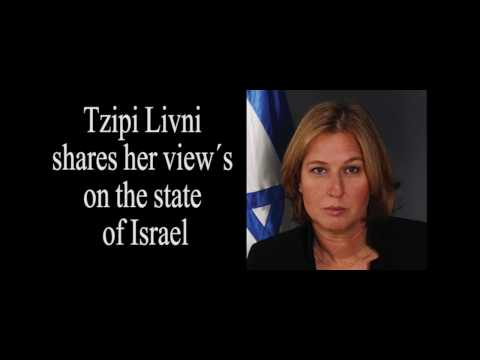 Tzipi Livni shares her view s on the state of israel