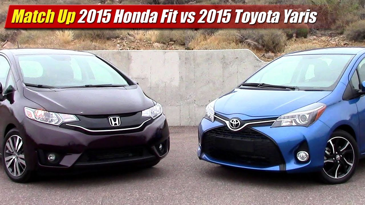 Match up 2015 honda fit vs 2015 toyota yaris youtube for Honda vs toyota reliability
