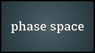 Phase space Meaning