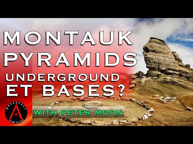 MONTAUK PYRAMIDS -  UNDERGROUND ET BASES - with Peter Moon