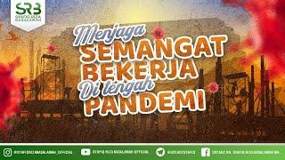 Menjaga Semangat Bekerja Di Tengah Pandemi - Ustadz Dr Syafiq Riza Basalamah MA
