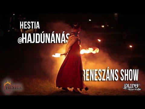 Hestia@ Hajdúnánás - Reneszánsz show