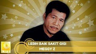 Gambar cover Meggy Z -  Lebih Baik Sakit Gigi