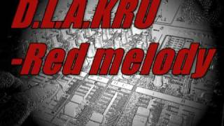 D.L.A.KRU-Red melody
