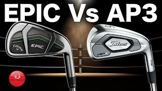 Callaway Epic Irons Vs Titleist Ap3 Irons