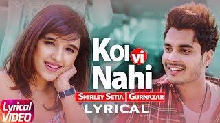 Koi Vi Nahi |Lyrical Video| Shirley Setia | Gurnazar | Latest Songs 2018 | Speed Records