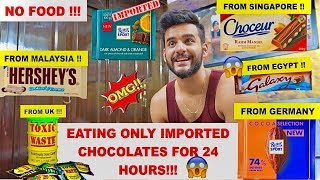 EATING only IMPORTED chocolates for 24 HOURS CHALLENGE !!!