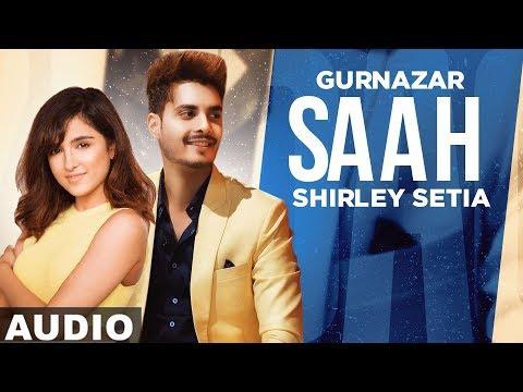 saah-(full-audio)-|-shirley-setia-|-gurnazar-|-rajat-nagpal-|-latest-punjabi-songs-2020