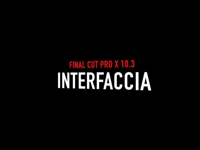 FCPX 10.3 - L01EX/L02EX - AGGIORNAMENTO ALLA NUOVA INTERFACCIA (2 VIDEO)