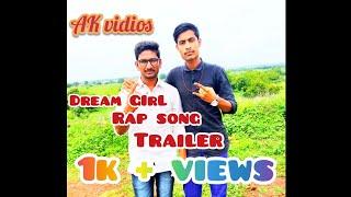    Dream girl RAp song TRAILER   