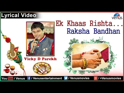 Ek Khaas Rishta...Raksha Bandhan | Vicky D Parekh | Lyrical Video 2016