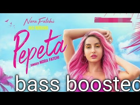 Pepeta[BASS BOOSTED] – Nora Fatehi, Ray Vanny (EXCLUSIVE Music Video)   bass boosted geet